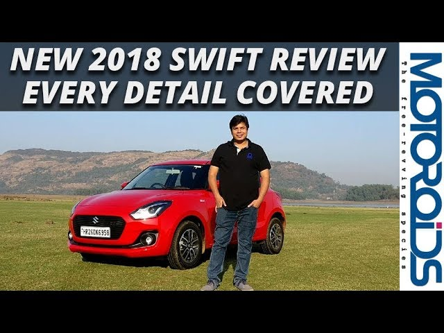 New 2018 Maruti Suzuki Swift India Video and Text Review